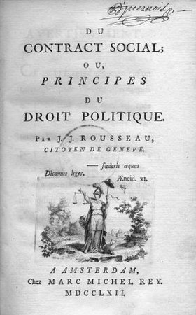 Jean-Jaques Roussaeu, Du contrat social ou Principes du droit politique (or The Social Contract or Principles of Political Right), 1762, France
