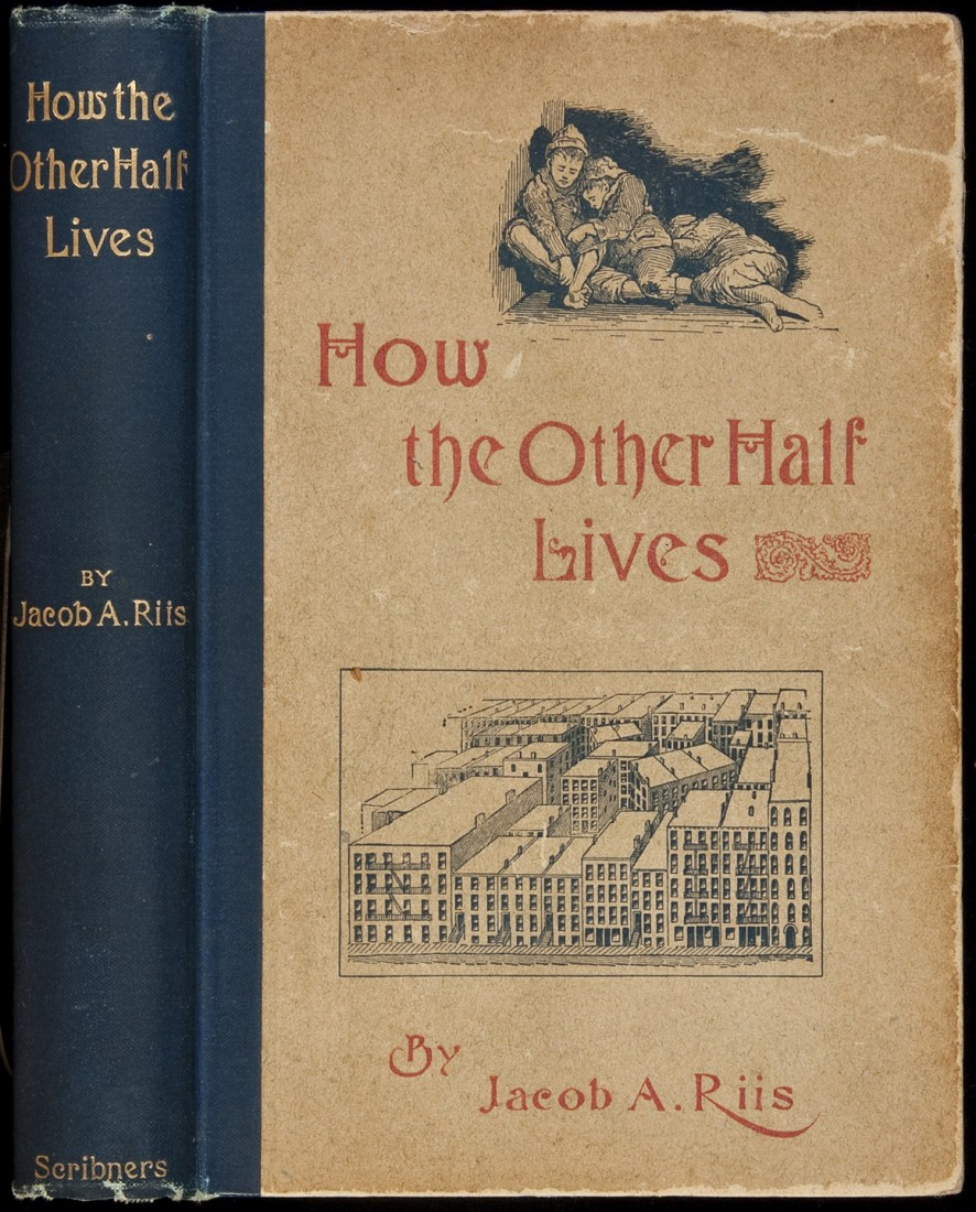 Jacob August Riis, How the Other Half Lives: Studies Among the Tenements of New York, Charles Scribner's Sons: New York, 1890